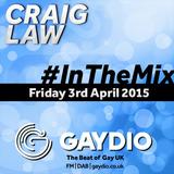 Gaydio #InTheMix - 3rd April 2015