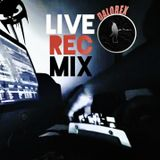 Dalorex - LiveRecMix #3