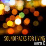 Soundtracks for Living - Volume 10
