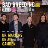 Bad Breeding (Live) | Dr. Martens On Air: Camden