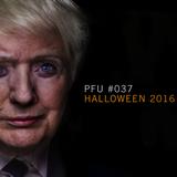 PFU #037: HALLOWEEN 2016