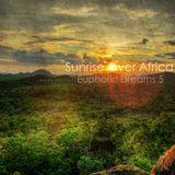 Euphoric Dreams 5ive: Sunrise Over Africa [Progressive Trance Mega Mix]