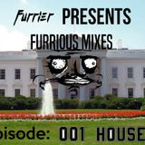 Furrier Presents: FURRIOUS MIXES (Episode 001 - House)