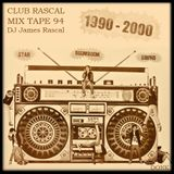 Club Rascal Mix Tape 94 (1990 - 2000)