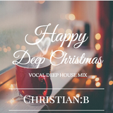 Christian:B - Happy Deep Christmas ( Live Mix Session )