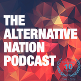 The Alternative Nation Podcast :: August 2016