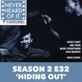 Season 2 Ep 32 - 'Hiding Out'
