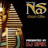 """DJ EPIK: G.E.M. """"NAS Edition"""" (78 minute, ALL NAS mix)"""
