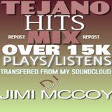 TEJANO HITS MIX DJ JIMI MCCOY !