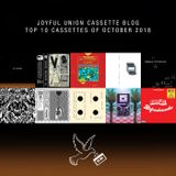 Joyful Union Cassette Blog Top 10 Cassettes of October 2018