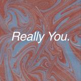 Really You // Episode 43