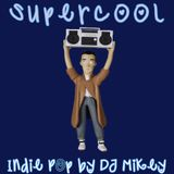 Supercool | Indie Pop | DJ Mikey
