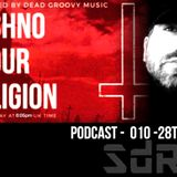 Techno Is Our Religion - 010 - Special Guest mix by SdRm