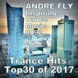 Andre Fly - Inspiring Dance Music #092 Trance Hits Top30 of 2017 (10.01.18)