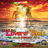 DJ DOTCOM_CULTURAL LOVERS ROCK_MIX_VOL.50 (FEBRUARY - 2018)