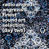 Angrezis Finest Sound Art Selection (Day Two)