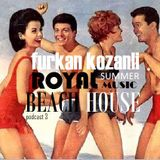 furkan kozanli Beach House Series 3 @ 11.06.2011 High Out