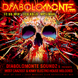 DJ DIABOLOMONTE SOUNDZ - DIABOLOMONTE SOUNDZ`s pres. MOST CRAZIEST & KINKY ELECTRO VIBES 2019