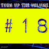 Turn Up The Volume #18