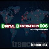 Digital Destination 006 mixed by DJ Cliff Burkin