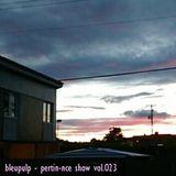 bleupulp - pertin-nce show vol.023