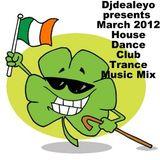 Djdealeyo presents march 2012 dance 3