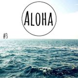 ALOHA #3