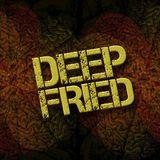 'Deep Fried' - Live Set