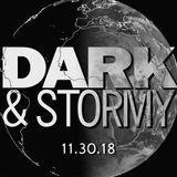 Dark & Stormy 11/30/18 Set 1