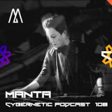 Manta -  Cybernetic Podcast 108