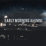 Early Morning Alumni