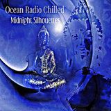 "Ocean Radio Chilled ""Midnight Silhouettes"" (3-22-15)"