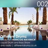 Francois Maverick Liquid Drum and Bass Show. Different Drumz DNB Radio 002
