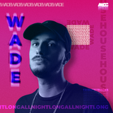 WADE set 2019 Tribute tracks | DJ MACC