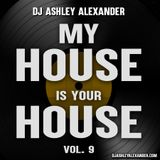 My House Is Your House Vol. 9