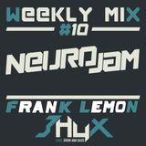 Weekly Mix #10 - NeuroJam b2b 3hux