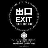 Exit Records w/ dBridge, Steve Spacek & SP MC - 30th March 2017