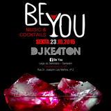Dj Keaton Live @ Be You Music & Cocktails 23-10-2015
