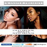 @DJSniperUK Presents; New Skool Vs Old Skool (R&B Hip Hop Edition)