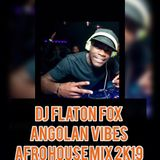 Dj Flaton Fox - Afro House Made in Angola Vol.3 mixed by Dj Flaton Fox 2k19