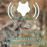 601 - Conservation By Regulating Hunting (NEWS BRIEF EDITION)