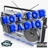 NOT FOR RADIO PT. 2 (NEW HIP HOP)