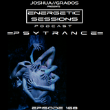 Energetic Sessions Episode 168 - Psy-Trance Special