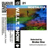 W.E.L.T. Show Episode 21 - Nostalgia (selected by Broke One)