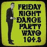 Friday Night Dance Party - April 6, 2018 - WAYO 104.3