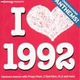 I Love 1992 Underground Anthems