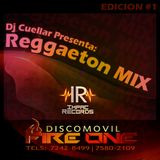 Reggaeton Mix #1 By Dj Cuellar I.R. Discomovil Fire One