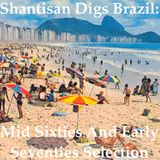 Shantisan Digs Brazil: Mid Sixties Early Seventies Selection