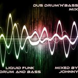 DUS My Liquid Funk Mix (mixed by Johnny)