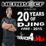 Herby@CF - 20 Years of Djing - Trance 4 Life
